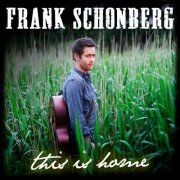 Frank Schonberg - This Is Home